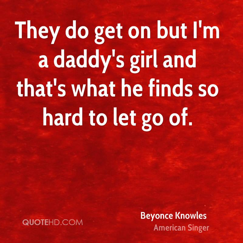 They do get on but I'm a daddy's girl and that's what he finds so hard to let go of.