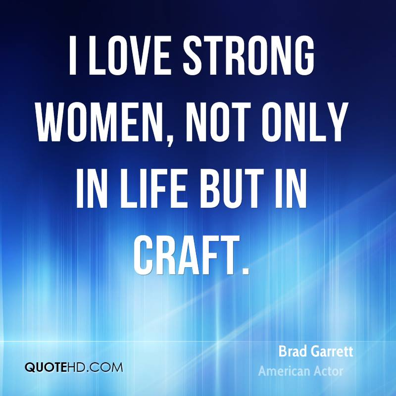 I love strong women, not only in life but in craft.