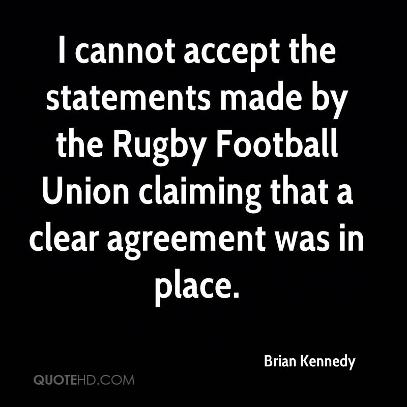 I cannot accept the statements made by the Rugby Football Union claiming that a clear agreement was in place.