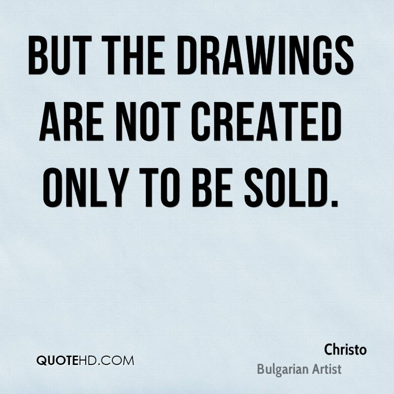 But the drawings are not created only to be sold.