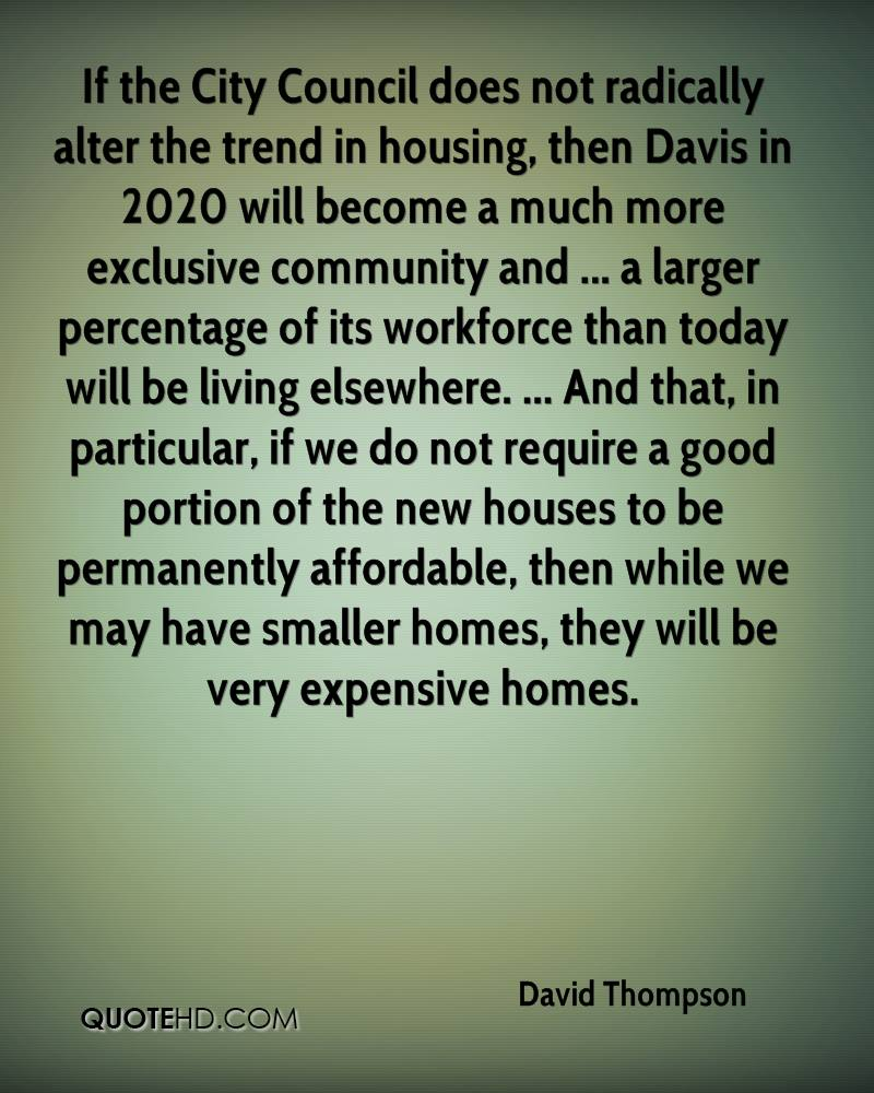 Smaller Homes Trend david thompson quotes | quotehd