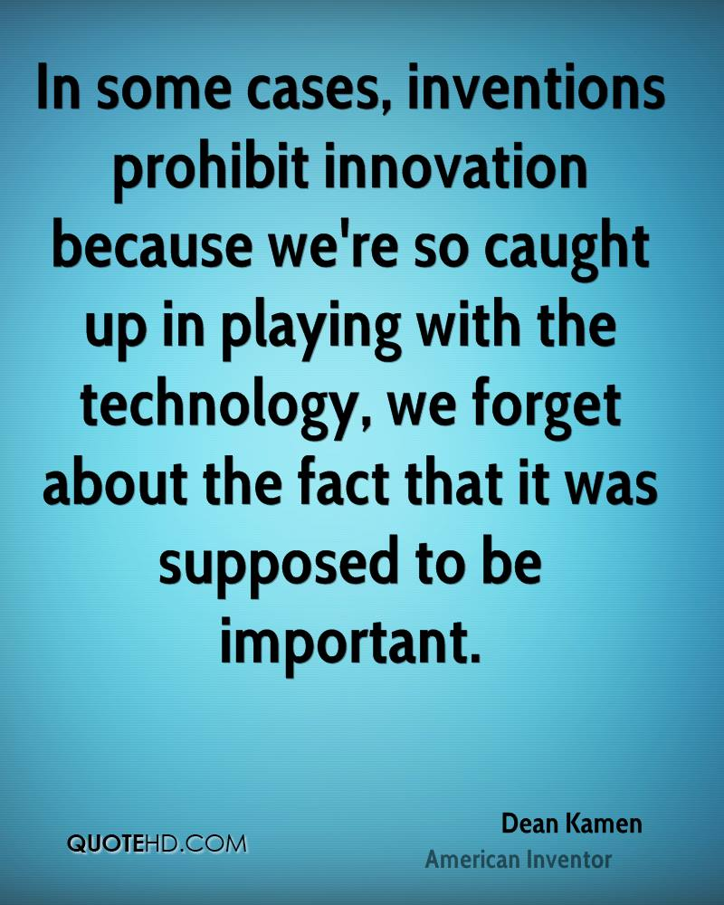 Some Important Quotes Dean Kamen Technology Quotes  Quotehd