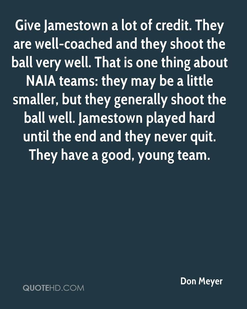 Give Jamestown a lot of credit. They are well-coached and they shoot the ball very well. That is one thing about NAIA teams: they may be a little smaller, but they generally shoot the ball well. Jamestown played hard until the end and they never quit. They have a good, young team.