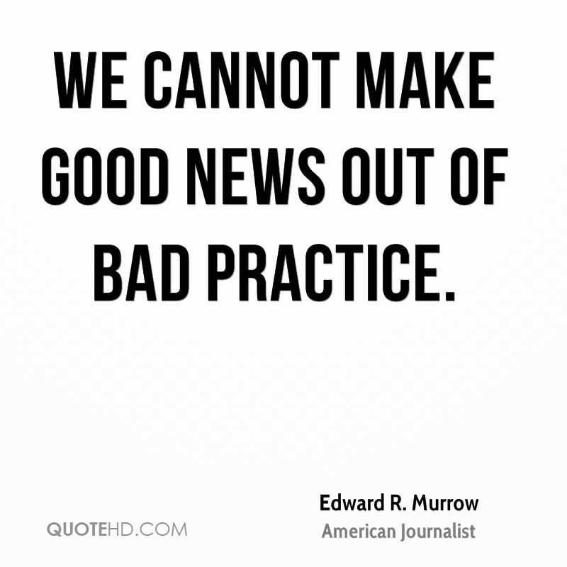 We cannot make good news out of bad practice.