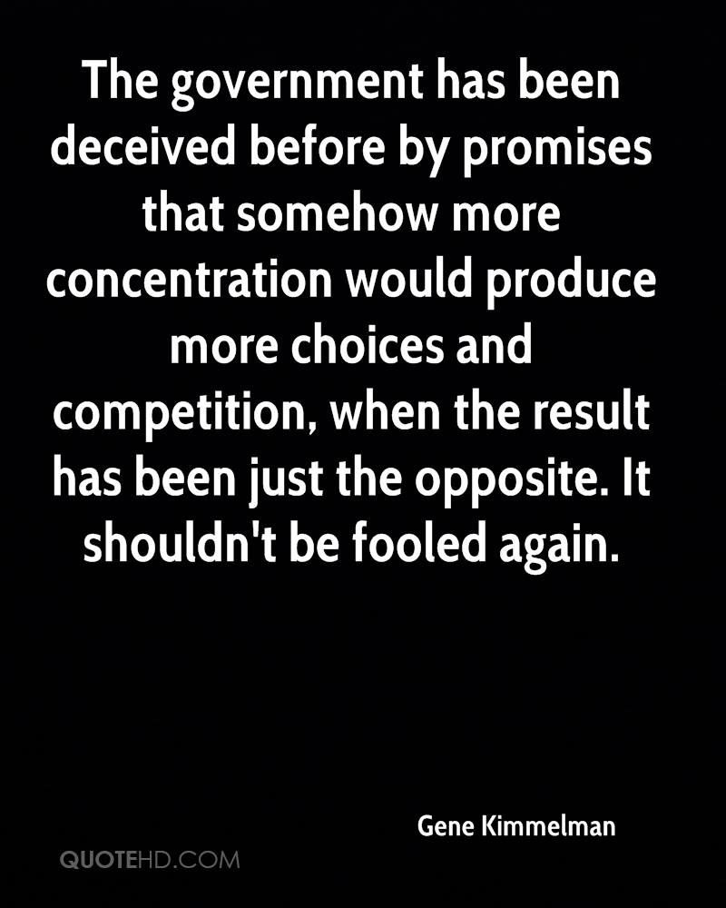 The government has been deceived before by promises that somehow more concentration would produce more choices and competition, when the result has been just the opposite. It shouldn't be fooled again.