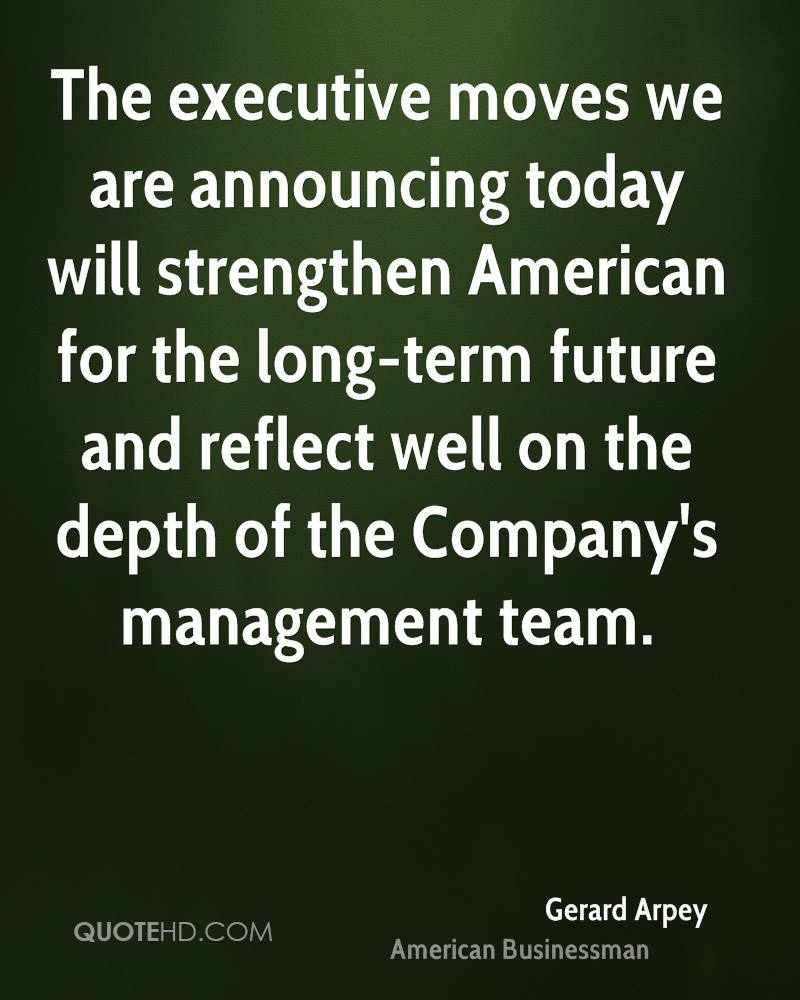 The executive moves we are announcing today will strengthen American for the long-term future and reflect well on the depth of the Company's management team.
