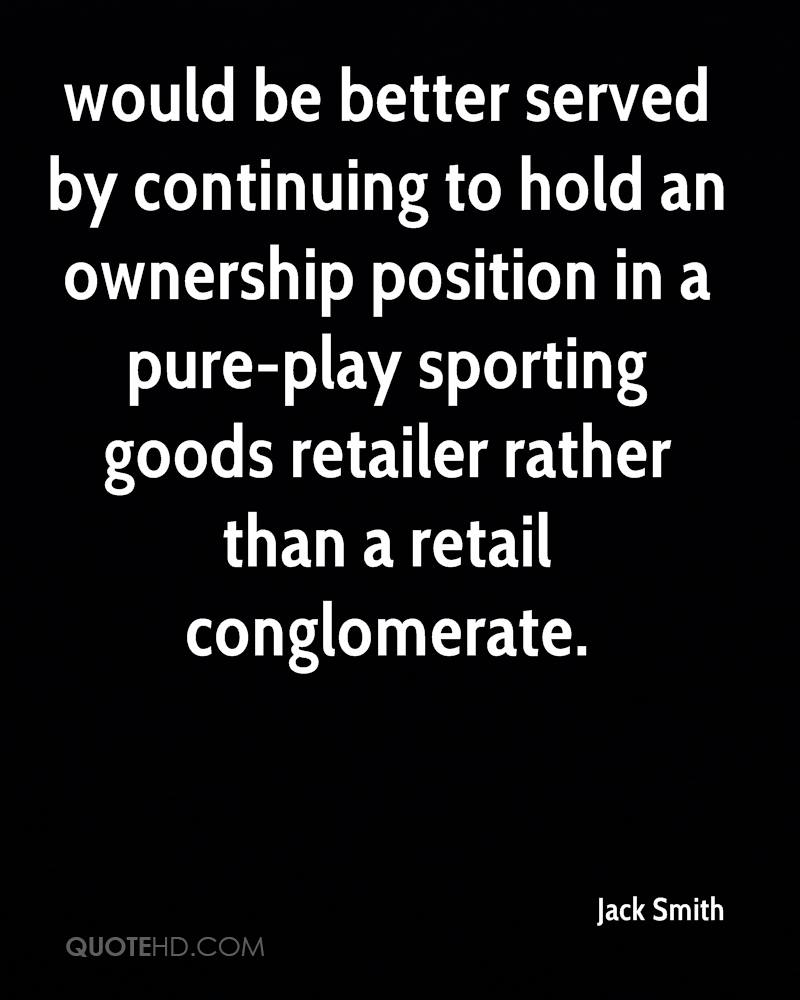 would be better served by continuing to hold an ownership position in a pure-play sporting goods retailer rather than a retail conglomerate.