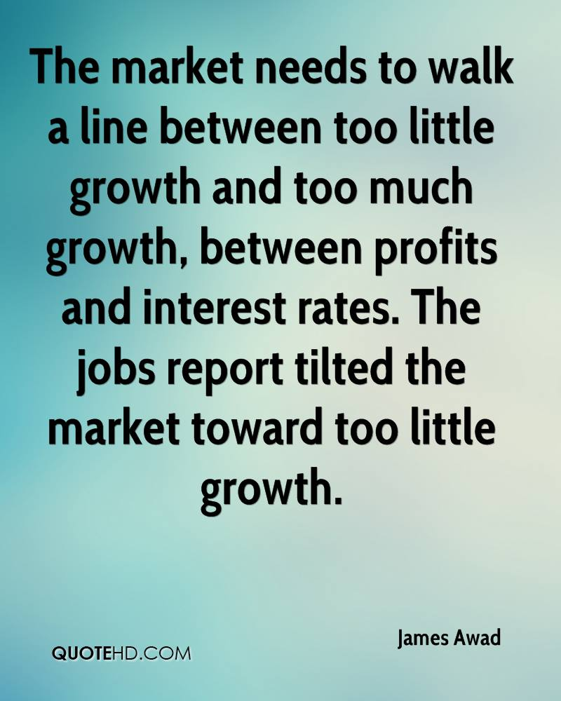 The market needs to walk a line between too little growth and too much growth, between profits and interest rates. The jobs report tilted the market toward too little growth.