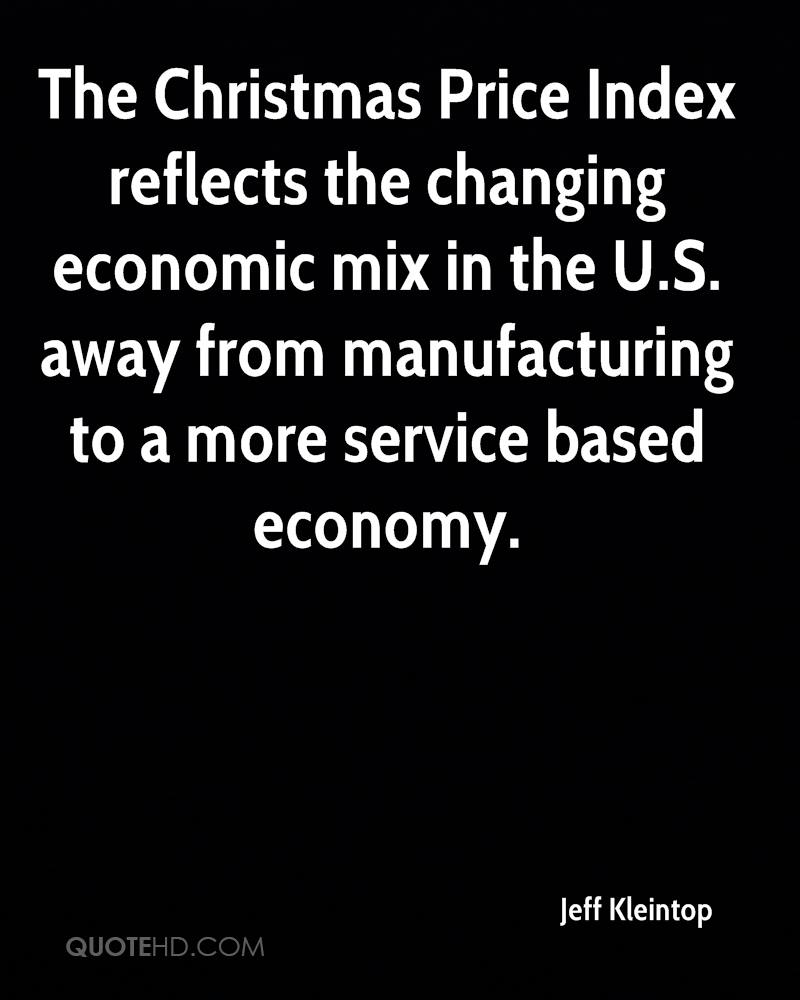 The Christmas Price Index reflects the changing economic mix in the U.S. away from manufacturing to a more service based economy.