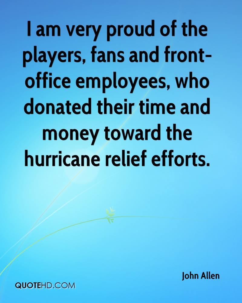 I am very proud of the players, fans and front-office employees, who donated their time and money toward the hurricane relief efforts.