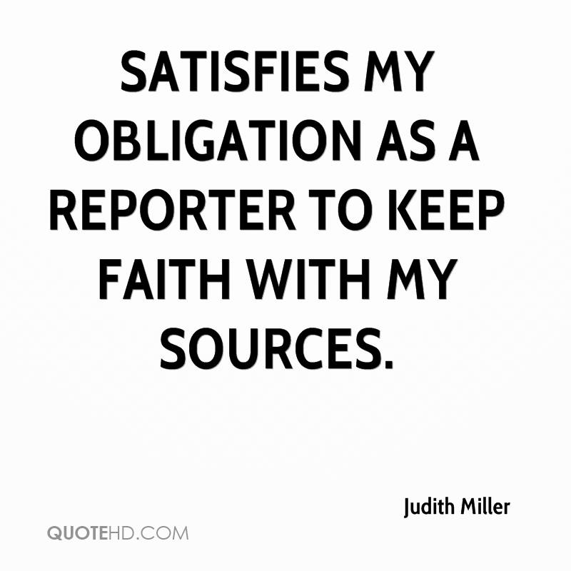 satisfies my obligation as a reporter to keep faith with my sources.