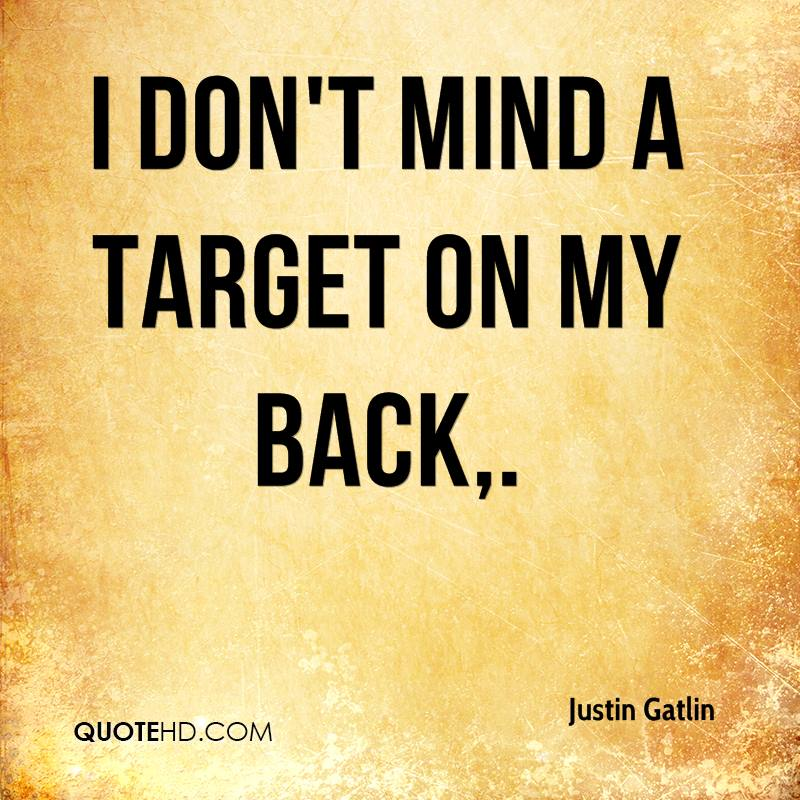 I don't mind a target on my back.