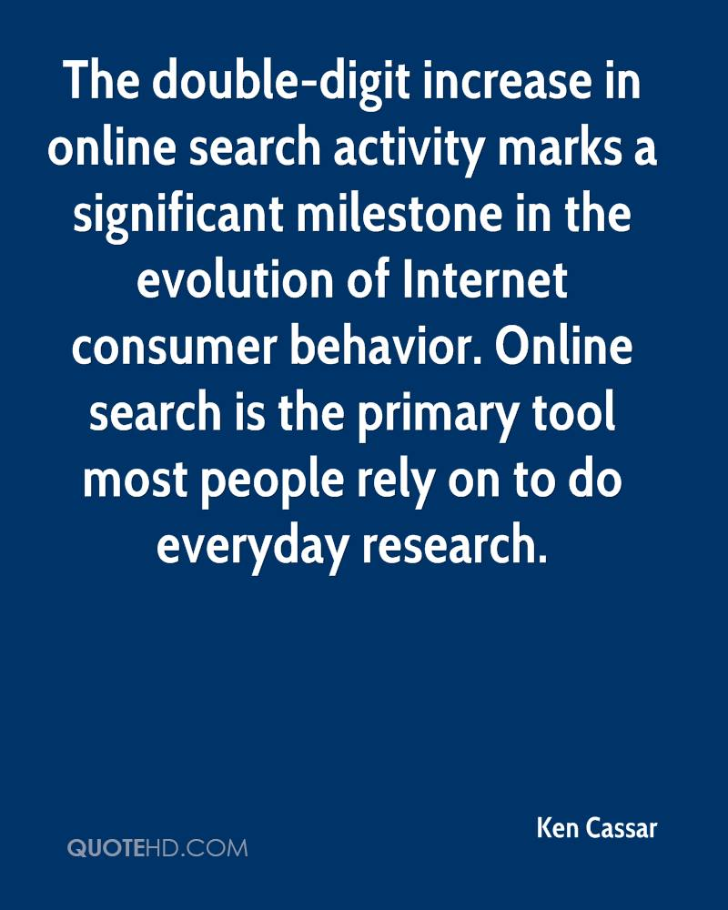 The double-digit increase in online search activity marks a significant milestone in the evolution of Internet consumer behavior. Online search is the primary tool most people rely on to do everyday research.