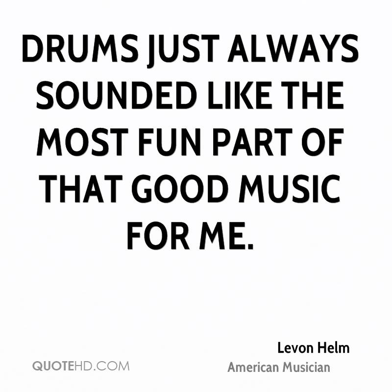 Drums just always sounded like the most fun part of that good music for me.