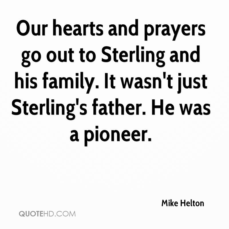 Our hearts and prayers go out to Sterling and his family. It wasn't just Sterling's father. He was a pioneer.