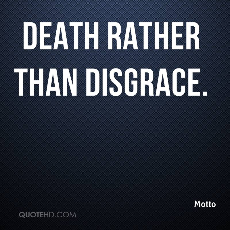Death rather than disgrace.