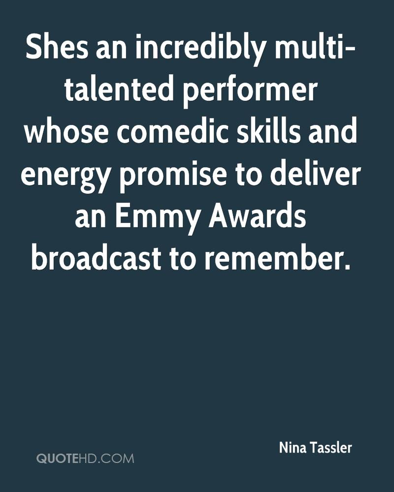 Shes an incredibly multi-talented performer whose comedic skills and energy promise to deliver an Emmy Awards broadcast to remember.