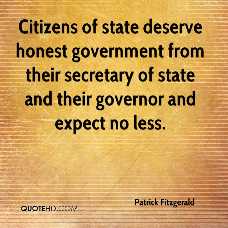 Citizens of state deserve honest government from their secretary of state and their governor and expect no less.