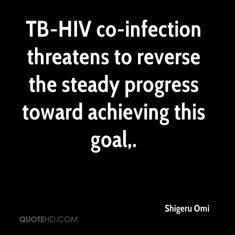 TB-HIV co-infection threatens to reverse the steady progress toward achieving this goal.