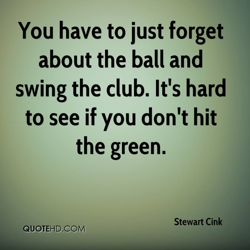 You have to just forget about the ball and swing the club. It's hard to see if you don't hit the green.