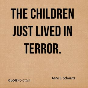 The children just lived in terror.