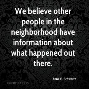 We believe other people in the neighborhood have information about what happened out there.