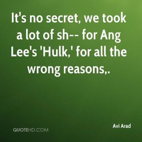 It's no secret, we took a lot of sh-- for Ang Lee's 'Hulk,' for all the wrong reasons.