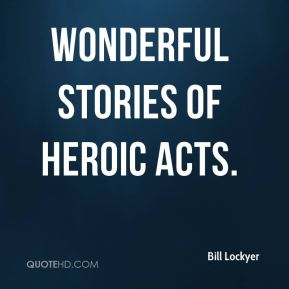 wonderful stories of heroic acts.