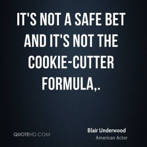Blair Underwood - It's not a safe bet and it's not the cookie-cutter formula.