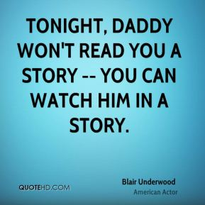 Blair Underwood - Tonight, Daddy won't read you a story -- you can watch him in a story.