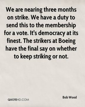 We are nearing three months on strike. We have a duty to send this to the membership for a vote. It's democracy at its finest. The strikers at Boeing have the final say on whether to keep striking or not.