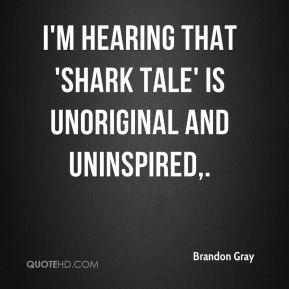 I'm hearing that 'Shark Tale' is unoriginal and uninspired.