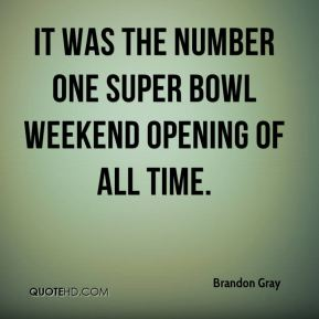 It was the number one Super Bowl weekend opening of all time.