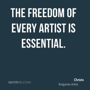 The freedom of every artist is essential.