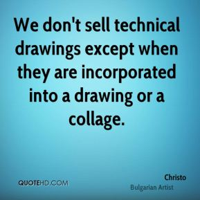 We don't sell technical drawings except when they are incorporated into a drawing or a collage.