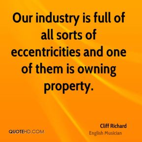 Our industry is full of all sorts of eccentricities and one of them is owning property.