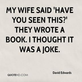 David Edwards - My wife said 'have you seen this?' They wrote a book. I thought it was a joke.
