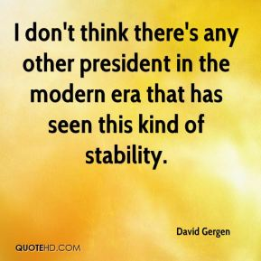 David Gergen - I don't think there's any other president in the modern era that has seen this kind of stability.