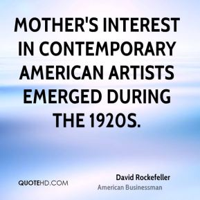 Mother's interest in contemporary American artists emerged during the 1920s.