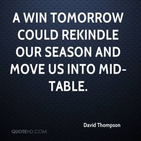 A win tomorrow could rekindle our season and move us into mid-table.