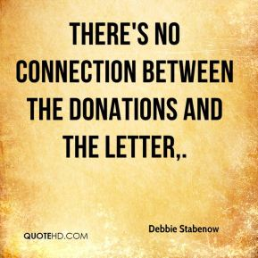 Debbie Stabenow - There's no connection between the donations and the letter.