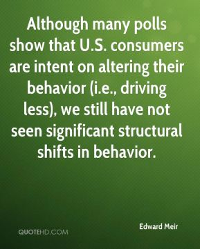 Although many polls show that U.S. consumers are intent on altering their behavior (i.e., driving less), we still have not seen significant structural shifts in behavior.