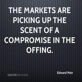 Edward Meir - The markets are picking up the scent of a compromise in the offing.