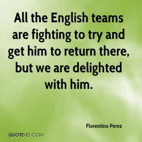 All the English teams are fighting to try and get him to return there, but we are delighted with him.