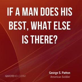 If a man does his best, what else is there?