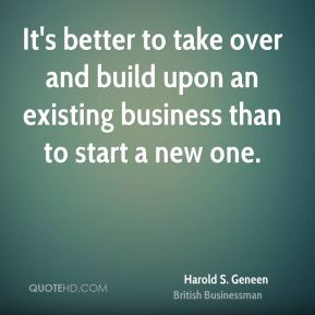 It's better to take over and build upon an existing business than to start a new one.