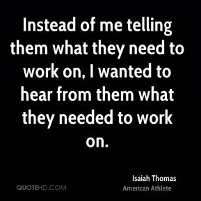 Instead of me telling them what they need to work on, I wanted to hear from them what they needed to work on.