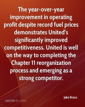 Jake Brace - The year-over-year improvement in operating profit despite record fuel prices demonstrates United's significantly improved competitiveness. United is well on the way to completing the Chapter 11 reorganization process and emerging as a strong competitor.