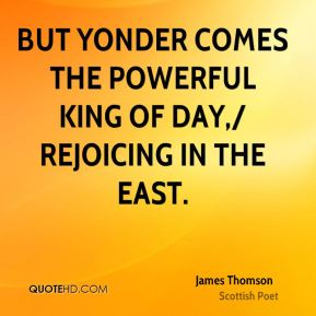 But yonder comes the powerful king of day,/ Rejoicing in the east.