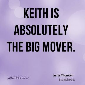Keith is absolutely the big mover.